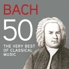 Bach 50, The Very Best of Classical Music