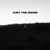 Influencers Worship - Just the Cross (Live) artwork