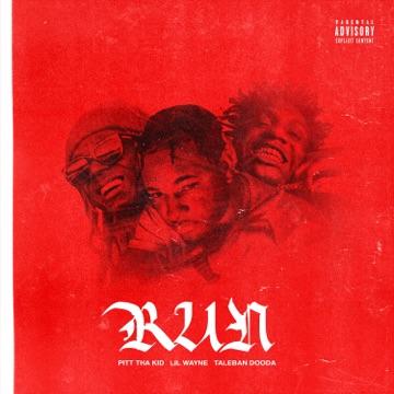 Pitt Tha Kid, Lil Wayne & Taleban Dooda – Run – Single