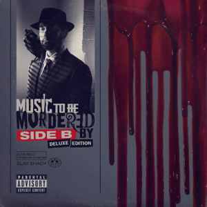 Eminem - Music To Be Murdered By - Side B (Deluxe Edition)