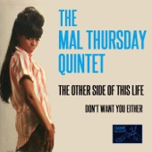 The Mal Thursday Quintet - The Other Side of This Life
