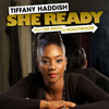 Tiffany Haddish - Tiffany Haddish: She Ready! From the Hood to Hollywood!  artwork