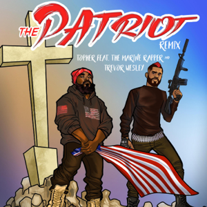 Topher - The Patriot feat. The Marine Rapper & Trevor Wesley [Remix]