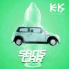 KEKS MAFIA - Sans Car artwork