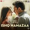 Ishq Namazaa From The Big Bull Single