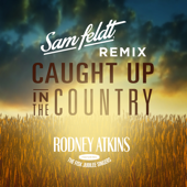 [Download] Caught Up In The Country (Sam Feldt Remix) MP3