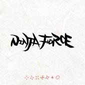 NINJA FORCE (feat. SNEEEZE, PERSIA, RAM HEAD, THUNDER, BUFFMAN, P-PONG & J-REXXX)