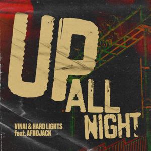 Vinai & Hard Lights - Up All Night feat. Afrojack