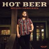 Dillon Carmichael - Hot Beer