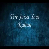 [Download] Tere Jaisa Yaar Kahan MP3