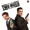 Yea Toh Two Much Ho Gayaa (Original Motion Picture Soundtrack) - EP