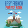 Easy French Phrase Book: Over 1500 Common Phrases for Everyday Use and Travel (Unabridged) - Lingo Mastery