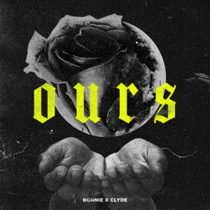 BONNIE X CLYDE - OURS