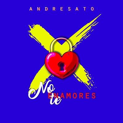 No Te Enamores - Single - Andresato