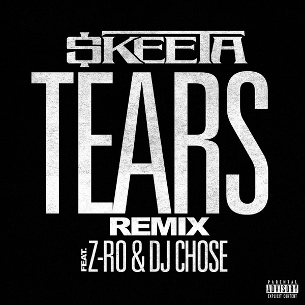 Tears REMIX (feat. Z-Ro & DJ Chose) - Single