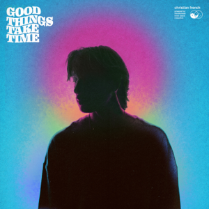 Christian French - good things take time