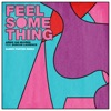 Feel Something feat Duncan Laurence Sammy Porter Remix Single