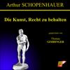 Arthur Schopenhauer - Die Kunst, Recht zu behalten artwork