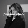 Monaldin - Femme Like U (feat. Emma Peters) artwork
