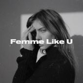Femme Like U (feat. Emma Peters) - Monaldin