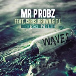songs like Waves (feat. Chris Brown & T.I.)