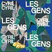 Cyril Cyril - Les gens