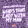 Icon Who's That Lady With My Man (feat. Famke Louise) - Single