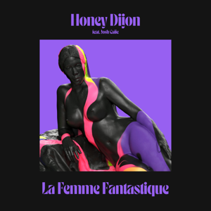 Honey Dijon - La Femme Fantastique feat. Josh Caffe