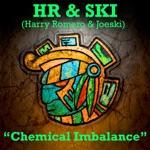 Harry Romero, HR&Ski & Joeski - Chemical Imbalance