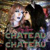 Chateau Chateau - Hey There