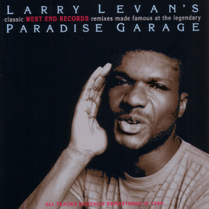 Larry Lavan - Larry Levan's Classic West End Records Remixes Made Famous at the Legendary Paradise Garage (2012 - Remaster)