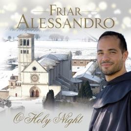ccfb26da Friar Alessandro: O Holy Night by Friar Alessandro on Apple Music