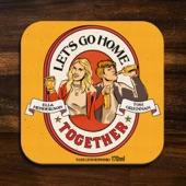 Ella Henderson - Let's Go Home Together