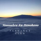 Pandanus Club - Maunakea Ku Hanohano