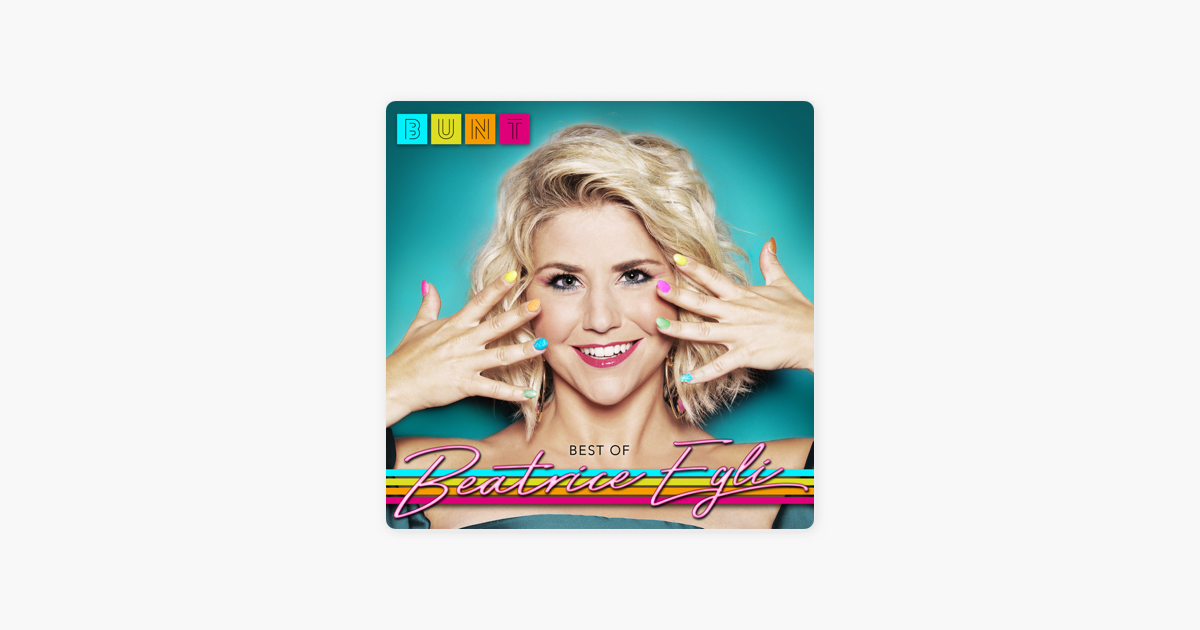 Bunt Best Of Deluxe Version By Beatrice Egli On Itunes