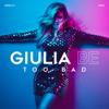 Too Bad - Giulia Be mp3