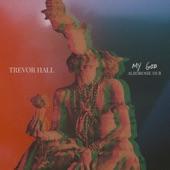 Trevor Hall - my god (Alborosie dub)