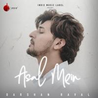 Darshan Raval - Asal Mein - Single