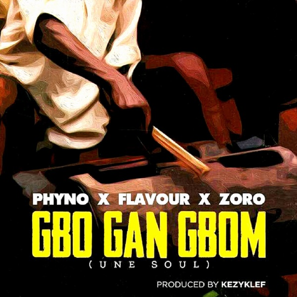 Gbo Gan Gbom (feat. Phyno & Zoro) - Single