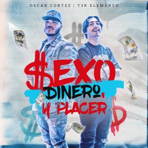 Oscar Cortez & T3r Elemento - Sexo, Dinero y Placer (En Vivo)