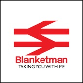 Blanketman - Taking You With Me