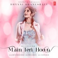 Main Teri Hoon-Dhvani Bhanushali