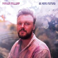 descargar bajar mp3 Be Here Instead - Parker Millsap