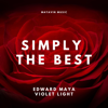 Edward Maya - Simply the Best (feat. Violet Light Original Soundtrack from the Motion Picture