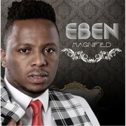 Magnified - EBEN