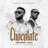 Chocolate Feat. Peruzzi King Aaron - King Aaron