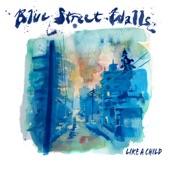 Blue Street Walls - Never Dry Up