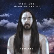 Neon Future III (Remixes) - Steve Aoki - Steve Aoki