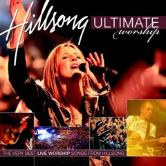 Ultimate Worship: The Very Best Live Worship Songs from Hillsong