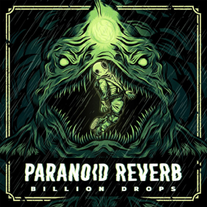 Paranoid Reverb - Billion Drops